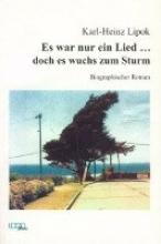 Lipok, Karl H Es war nur ein Lied... doch es wuchs zum Sturm