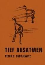 Chotjewitz, Peter O. Tief ausatmen
