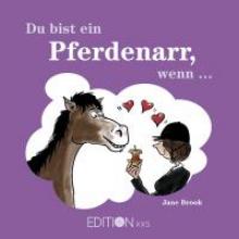 Du bist ein Pferdenarr, wenn ...