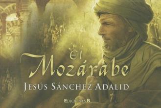 Sanchez Adalid, Jesus El Mozarabe