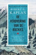 Robert D.  Kaplan De verovering van de Rockies