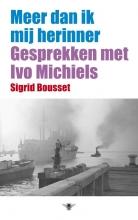 Sigrid  Bousset, Ivo  Michiels Meer dan ik mij herinner
