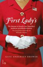 Kate  Andersen Brower First Lady`s. De vrouwen in het Witte Huis