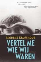 Rindert Kromhout , Vertel me wie wij waren