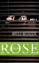 Karen Rose , Wreed weerzien