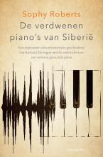 Sophy Roberts , De verdwenen piano`s van Siberië (oud)