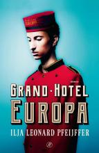 Ilja Leonard  Pfeijffer Grand Hotel Europa