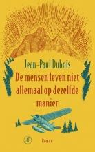 Jean-Paul  Dubois De mensen leven niet allemaal op dezelfde manier