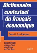 Jan Van Dyck Serge Verlinde  Jacques Folon  Jean Binon, Dictionnaire contextuel du français économique. Tome C: Les finances