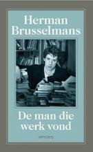 Herman  Brusselmans De man die werk vond