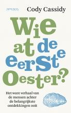Cody Cassidy , Wie at de eerste oester?
