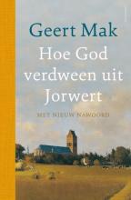 Geert Mak , Hoe God verdween uit Jorwert - jubileumeditie