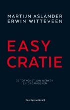 Martijn Aslander, Erwin Witteveen Easycratie