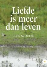 Leen  Stougie Liefde is meer dan leven