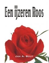 Jan A.  Bout Een ijzeren roos