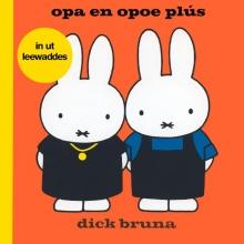 Dick Bruna , opa en opoe plús in ut Leewaddes