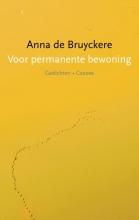 Anna de Bruyckere , Voor permanente bewoning