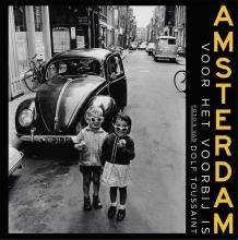 Dolf  Toussaint, Guus  Luijters, Leo  Erken Amsterdam voor het voorbij is