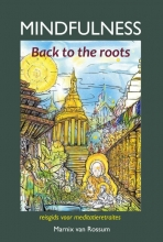 Marnix van Rossum , Mindfulness:back to the roots