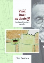 Obe Postma , Veld, huis en bedrijf