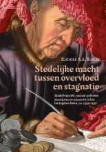 Rudolf A.A. Bosch , Stedelijke macht tussen overvloed en stagnatie