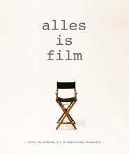 , Alles is film