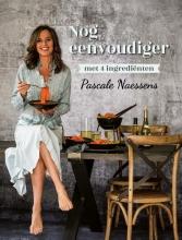 Pascale  Naessens Nog eenvoudiger met 4 ingrediënten