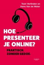 Hans Van de Water Toon Verlinden, Hoe presenteer je online?