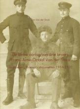 Jan Van der Stock , De kleine oorlog van drie broers Frans-Aime-Octaaf Van der Stock