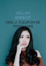 Willem Bomhof , Deel 2 Fleur en de tovenaars