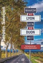 Jeroen Sweijen , Waarom Lyon geen Dijon heet