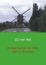 C.C.J. van Vliet Kroniek familie van Vliet, Klijn en Koreman