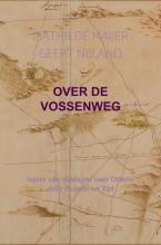 Mathilde Maijer Geert Nijland , Over de Vossenweg