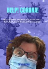 Tietia Feikens , Help! Corona