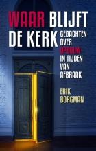 Erik  Borgman Waar blijft de kerk?