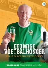 Chris Willemsen , Eeuwige voetbalhonger (en af en toe een beetje dorst)