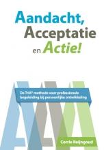 Corrie Reijngoud , Aandacht, acceptatie en actie!