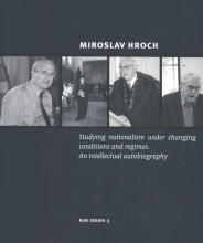 Miroslav Hroch , Studying nationalism under changing conditions and regimes