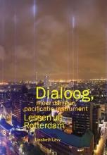 Liesbeth Levy , Dialoog, meer dan een pacificatie-instrument