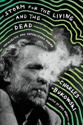 Charles Bukowski,Storm for the Living and the Dead