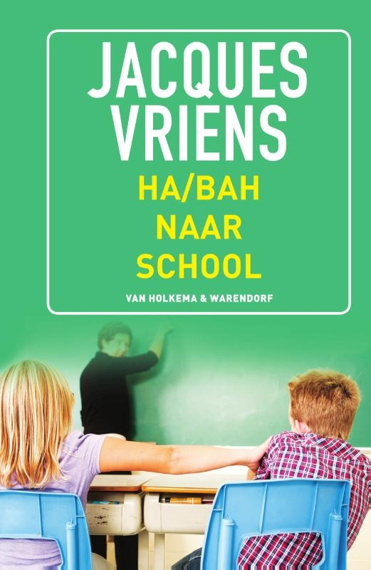 Jacques Vriens,Ha/bah naar school
