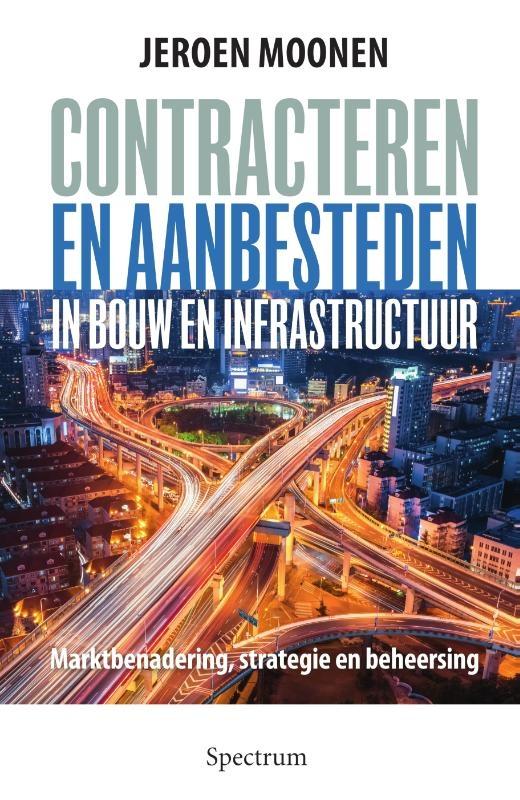 Jeroen  Moonen,Contracteren en aanbesteden in de bouw en infrastructuur