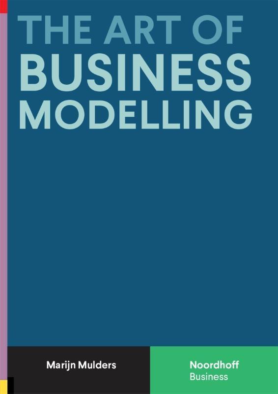 Marijn Mulders,The Art of Business Modelling