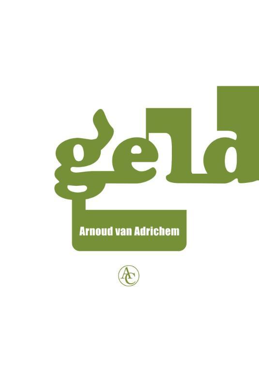Arnoud van Adrichem,Geld