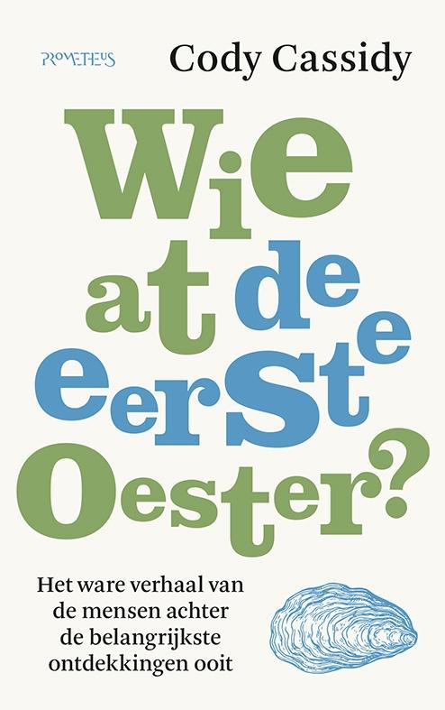 Cody Cassidy,Wie at de eerste oester?