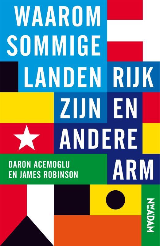 Daron Acemoglu, James Robinson,Waarom sommige landen rijk zijn en andere arm