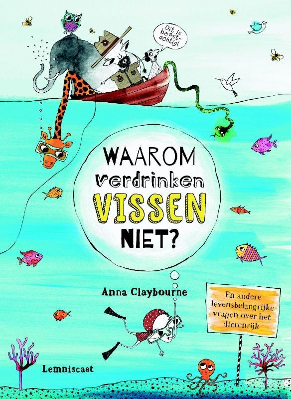 Anna Claybourne,Waarom verdrinken vissen niet?