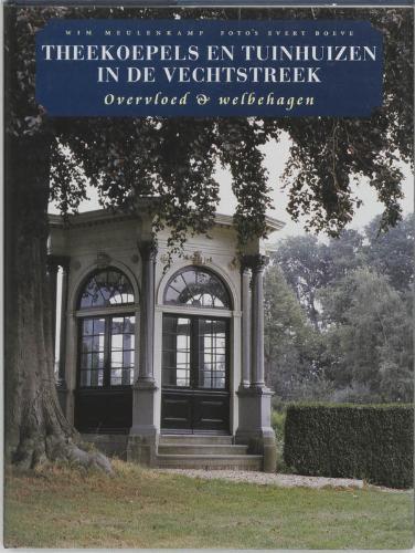 W. Meulenkamp,Theekoepels en tuinhuizen in de Vechtstreek