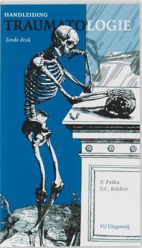 P. Patka, F.C. Bakker,Handleiding traumatologie