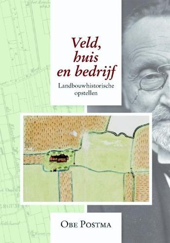 Obe  Postma,Veld, huis en bedrijf